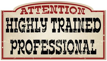 주의 고도로 훈련 된 전문, 빈티지 메시지. 삽화.
