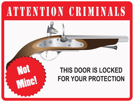flintlock pistol: The stylized warning to criminals on the front door. This Door is Locked for your protection Illustration