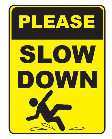 Pedido - Slow Down. Advertindo que você pode escorregar Ilustración de vector