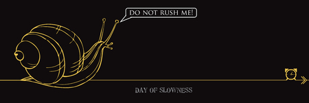 Banner to the World Day of slowness, celebrated in February. The snail asks - do not rush me!