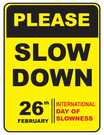 February 26 International day of slowness