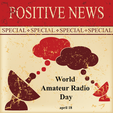 The old newspaper with positive news - World Amateur Radio Day