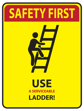 Sign Use a serviceable ladder! Safety first illustration. Vettoriali