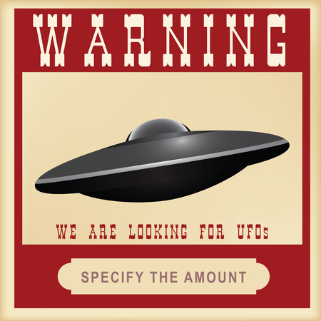 Warning search for UFOs. Looking for a UFO with a financial reward