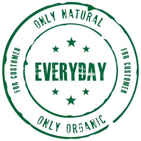 Stamp with text - every day, only organic and natural for the client.