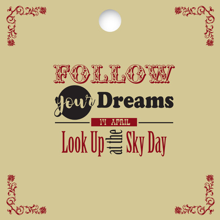 Holiday 14 april - Look Up at the Sky Day. Follow your dreams Illustration