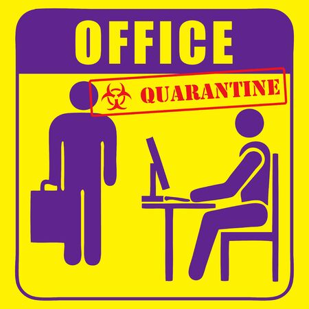 Offices are quarantined, a ban on being in the workplace.
