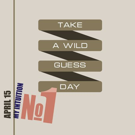 The poster for the april date - Take  A Wild  Guess  Day. My intuition Number One Vettoriali