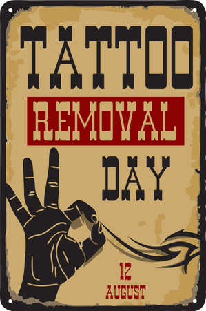 Old vintage sign to the date - Tattoo Removal Day. Vector illustration for the holiday and event in august.