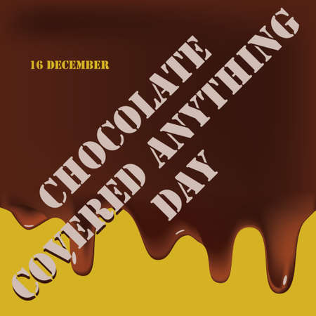 Date in December - Chocolate covered anything day. Poster