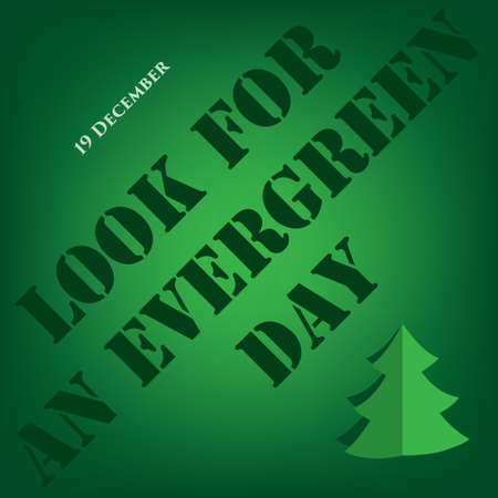 Holiday in December - Look for an evergreen day