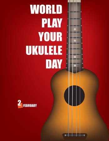 Day reminder of the date Play Your Ukulele Day. The holiday is celebrated on February 2