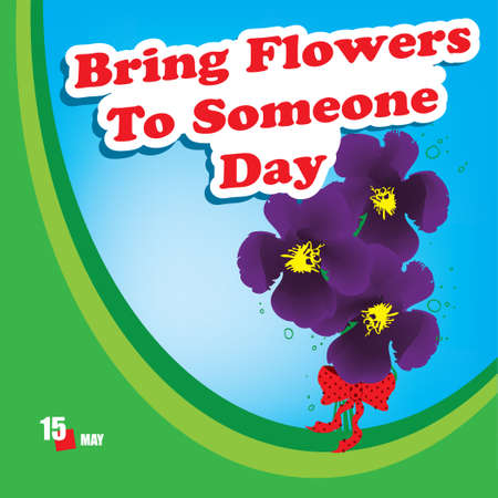 A festive event celebrated in May - Bring Flowers To Someone Day