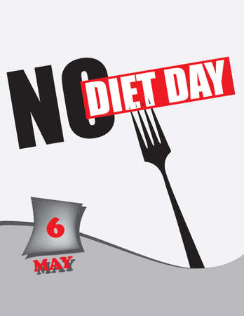 Poster No Diet Day.Vector illustration for a holiday date in may.