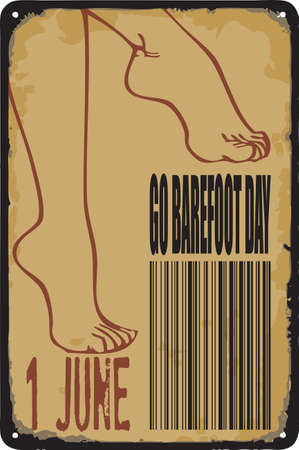 Old vintage sign to the date - Go Barefoot Day. Vector illustration for the holiday and event in june.