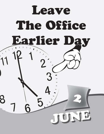 Poster Leave The Office Earlier Day.Vector illustration for a holiday date in june