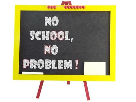 Chalkboard with headline no school no problem         Stock Photo - 9004518