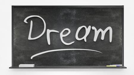 written: Dream written on blackboard