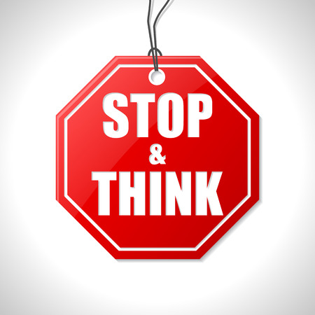 stop sign: Stop and think label with string on white