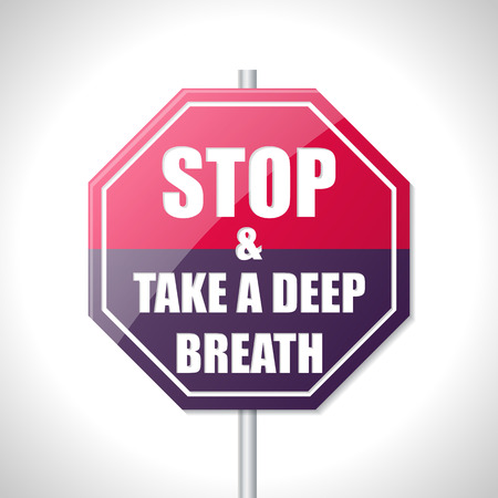 Stop and take a deep breath bicolor traffic sign on white Ilustracja