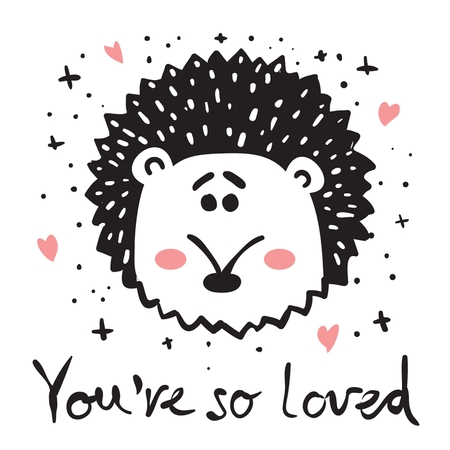 Vector card with cute hedgehog face - youre so loved Illustration