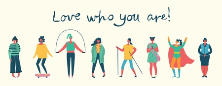 Love who you are. Vector illustration of body