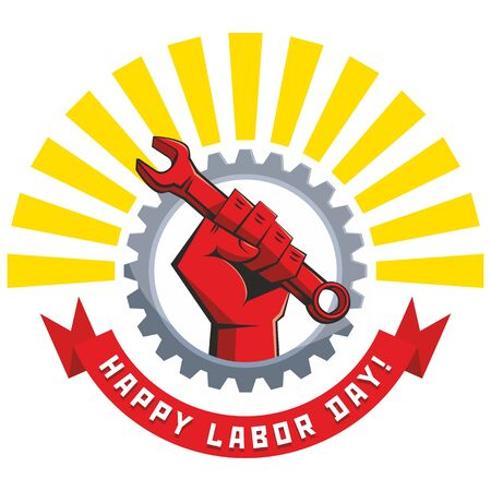 Happy labor day poster. A clenched fist with wrench on the background of gear wheel and the motto of ribbon with congratulation. Illustration, vector