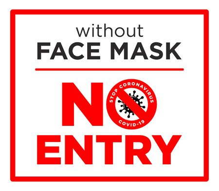 Warning sign prohibiting entry to the territory without a facel mask. Stop coronavirus COVID-19. Illustration, vector