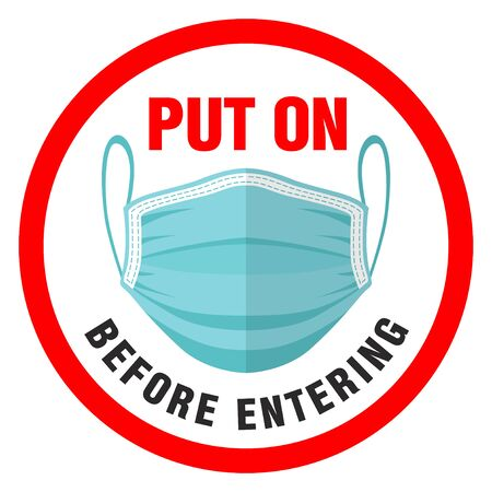 Warning red sign on the front door of the obligatory putting on of a protective face mask before entering. Illustration, vector