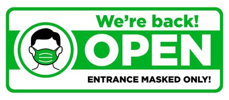 Open sign plate on facade door of store, cafe, office. We are back, the entrance is only in a mask. Reopening after quarantine of coronavirus COVID-19. Illustration, vector Vector Illustration