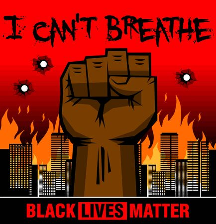Strong black protesting clenched fist against the backdrop of a burning city. I can not breathe. Illustration, vector