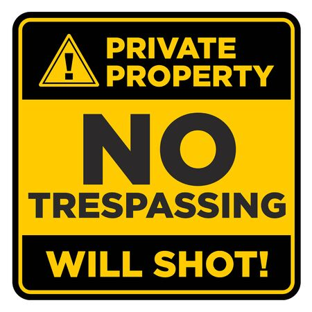 Square black and yellow prohibition sign. Private property, no trespassing, will shot. Illustration, vector