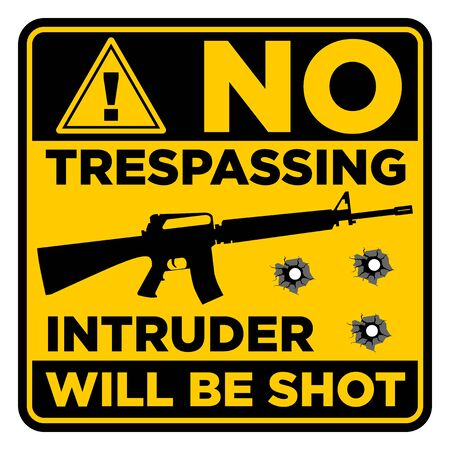 Square black and yellow prohibition sign. Restricted area, no trespassing, Intruder will be shot. Illustration, vector