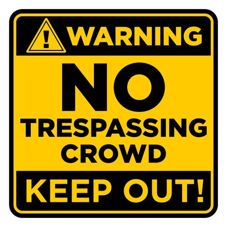 Square black and yellow prohibition sign. Warning no trespassing crowd. Keep out. Illustration, vector