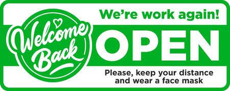 Open sign on the front door Open, we're work again! Keep social distancing and wear face mask. Vector