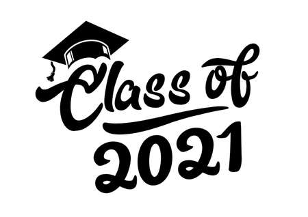 Lettering Class of 2021 for greeting, invitation card. graduation design, congratulation event, T-shirt, party, high school or college graduate. Vector on transparent background