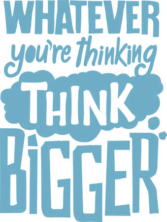 Whatever you are thinking think bigger. this sentence has a very deep meaning this quote is very motivational quotes whatever you are thinking think bigger 向量圖像