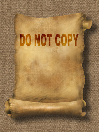 copy writing: word do not copy on paper scroll made in 2d software