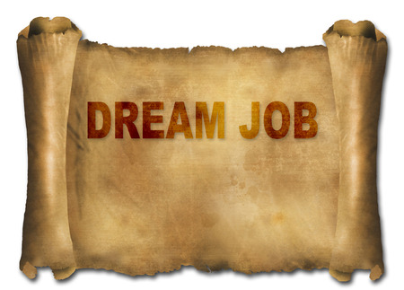 dream job: word dream job on paper scroll made in 2d software Stock Photo