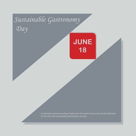 Sustainable Gastronomy Day emphasizes the need to focus the world's attention on the role that sustainable gastronomy can play.