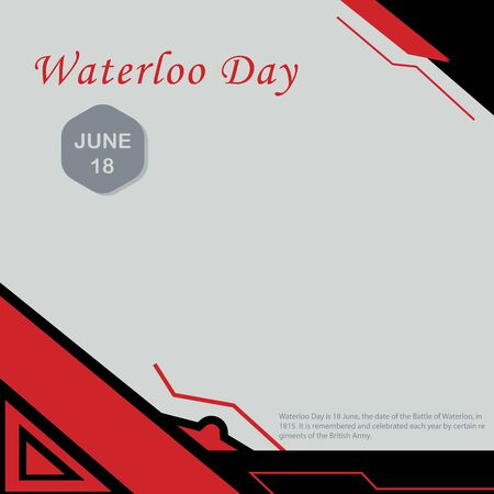 Waterloo Day is 18 June, the date of the Battle of Waterloo, in 1815. It is remembered and celebrated each year by certain regiments of the British Army 向量圖像