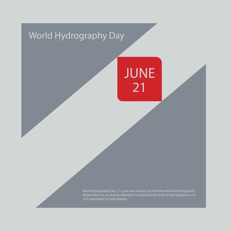 World Hydrography Day, 21 June, was adopted by the International Hydrographic Organization as an annual celebration to publicise the work of hydrographers and the importance of hydrography.