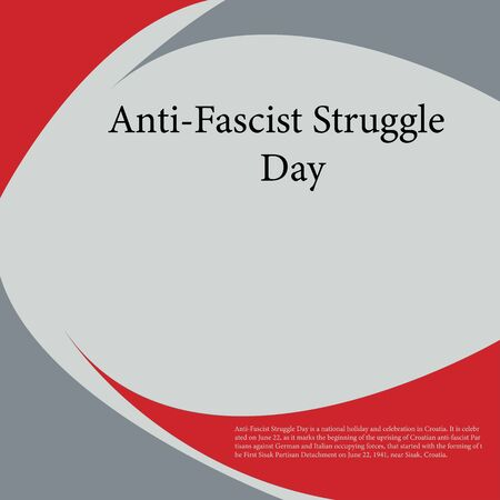 Anti-Fascist Struggle Day is a national holiday and celebration in Croatia.Holiday.