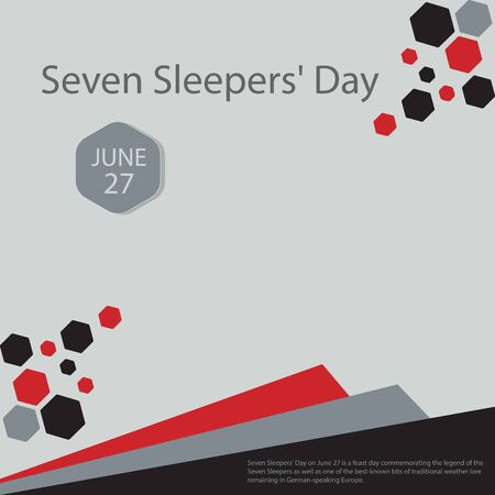 Seven Sleepers' Day on June 27 is a feast day commemorating the legend of the Seven Sleepers as well as one of the best-known bits of traditional weather lore remaining in German-speaking Europe.