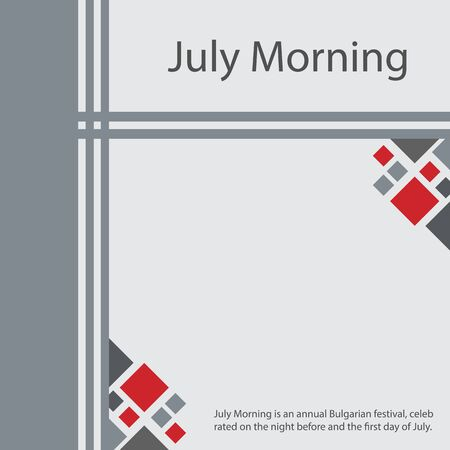 July Morning is an annual Bulgarian festival, celebrated on the night before and the first day of July.