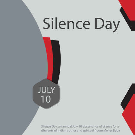 Silence Day, an annual July 10 observance of silence for adherents of Indian author and spiritual figure Meher Baba