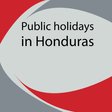 Public holidays in Honduras are centered on Christianity and the commemoration of events in Honduran history.