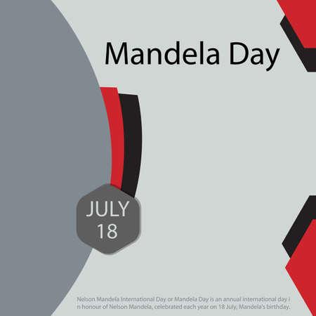Nelson Mandela International Day or Mandela Day is an annual international day in honour of Nelson Mandela, celebrated each year on 18 July, Mandela's birthday.