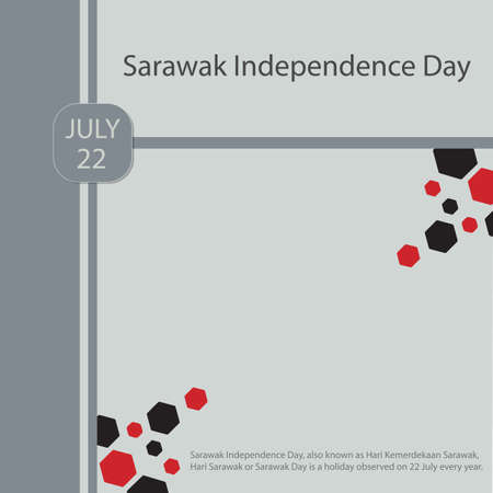 Sarawak Independence Day, also known as Hari Kemerdekaan Sarawak, Hari Sarawak or Sarawak Day is a holiday observed on 22 July every year.
