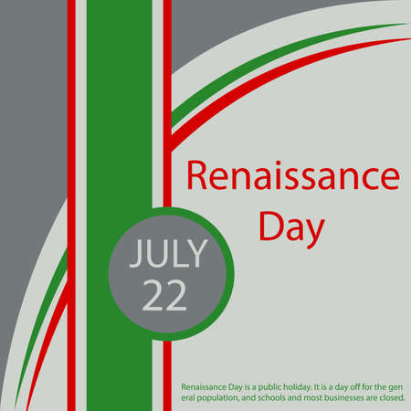 Renaissance Day is a public holiday. It is a day off for the general population, and schools and most businesses are closed.